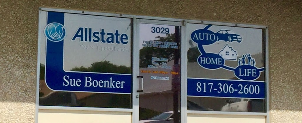 Sue N. Boenker: Allstate Insurance | insurance agency | 3029 Roberts Cut Off Rd, Fort Worth, TX 76114, USA | 8173062600 OR +1 817-306-2600