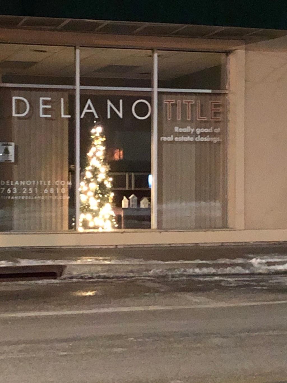 Delano Title   insurance agency   158 River St N, Delano, MN 55328, USA   7632516810 OR +1 763-251-6810